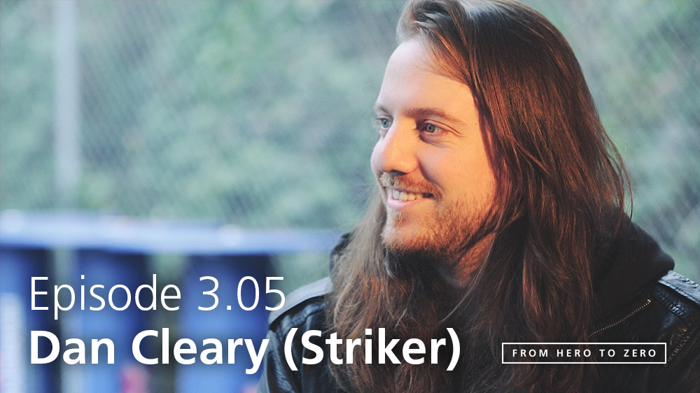 EPISODE 3.05: Dan Cleary of Striker talks disruptive forces, album-funding and independence